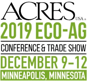Acres U.S.A. 2019 Eco-Ag Conference and Tradeshow @ Hyatt Regency Minneapolis