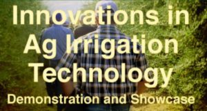 Innovations in Ag Irrigation Technology Demonstration and Showcase (Ag Tech Day) @ Fresno State's University Farm Laboratory